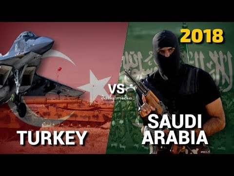 Turkey vs Saudi Arabia - Military Power Comparison 2018