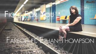 Fareoh ft. Ethan Thompson - Fight For You