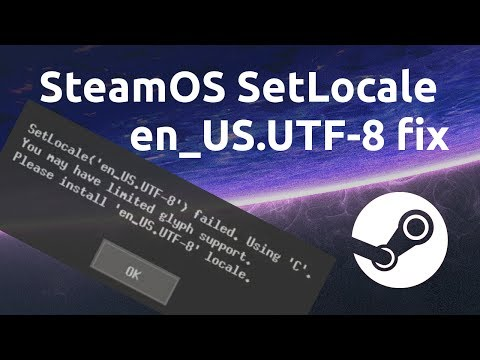 How to Fix SetLocale en_US.UTF-8 Error - SteamOS