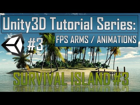 Creating a Survival Game in Unity: Part 3 - FPS Arms / Importing Animations