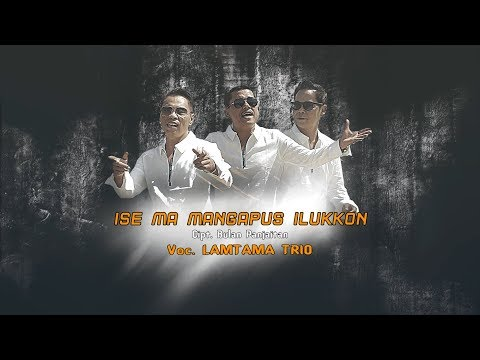 Download lagu Mp3 LAMTAMA TRIO - ISE MA MANGAPUS ILUKKON (Official Music Video) gratis