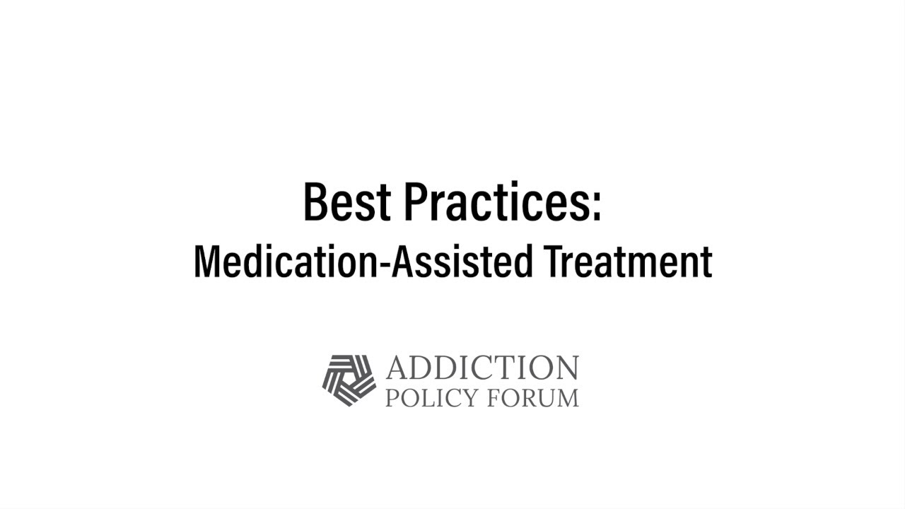 Best Practices: Medication-Assisted Treatment