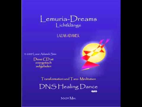 Lemuria Dreams DNS Healing Dance Lichtklang Lazar Adamek