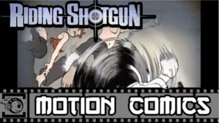 Riding Shotgun Motion Comic #14: Fight With Fito