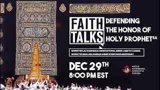 Faith Talks 2020 | Defending The Honor of Holy Prophet (sa)
