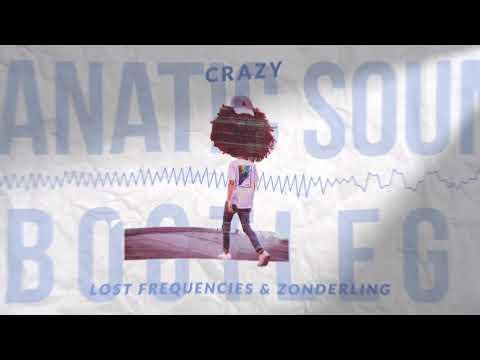 Lost Frequencies & Zonderling - Crazy (Fanatic Sounds Bootleg)