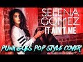 Selena Gomez - It Ain't Me [Band: Glowl] (Punk Goes Pop Style Cover)