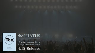 the HIATUS「10th Anniversary Show at Tokyo International Forum」Special Trailer