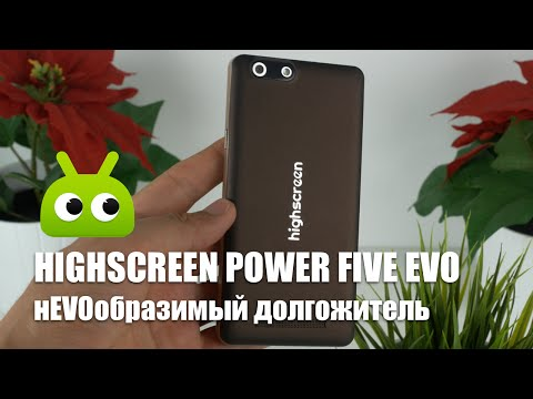 Обзор Highscreen Power Five EVO