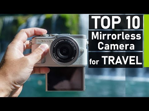 Top 10 Best Mirrorless Cameras for Travel Photography & Videography