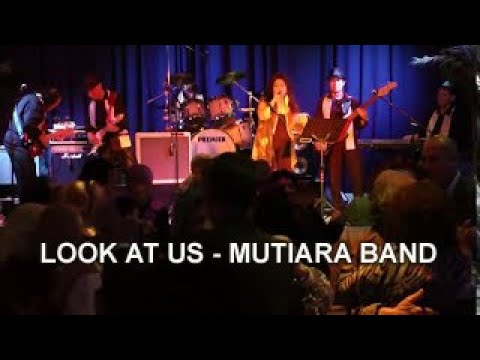 LOOK AT US - MUTIARA BAND