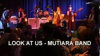 LOOK AT US - MUTIARA BAND