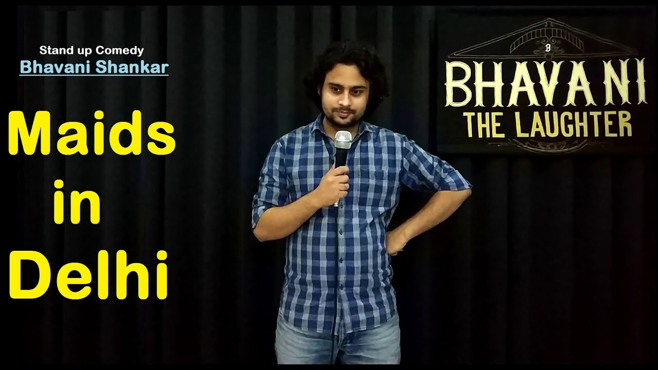 Maids in Delhi | Latest stand up comedy by Bhavani Shankar