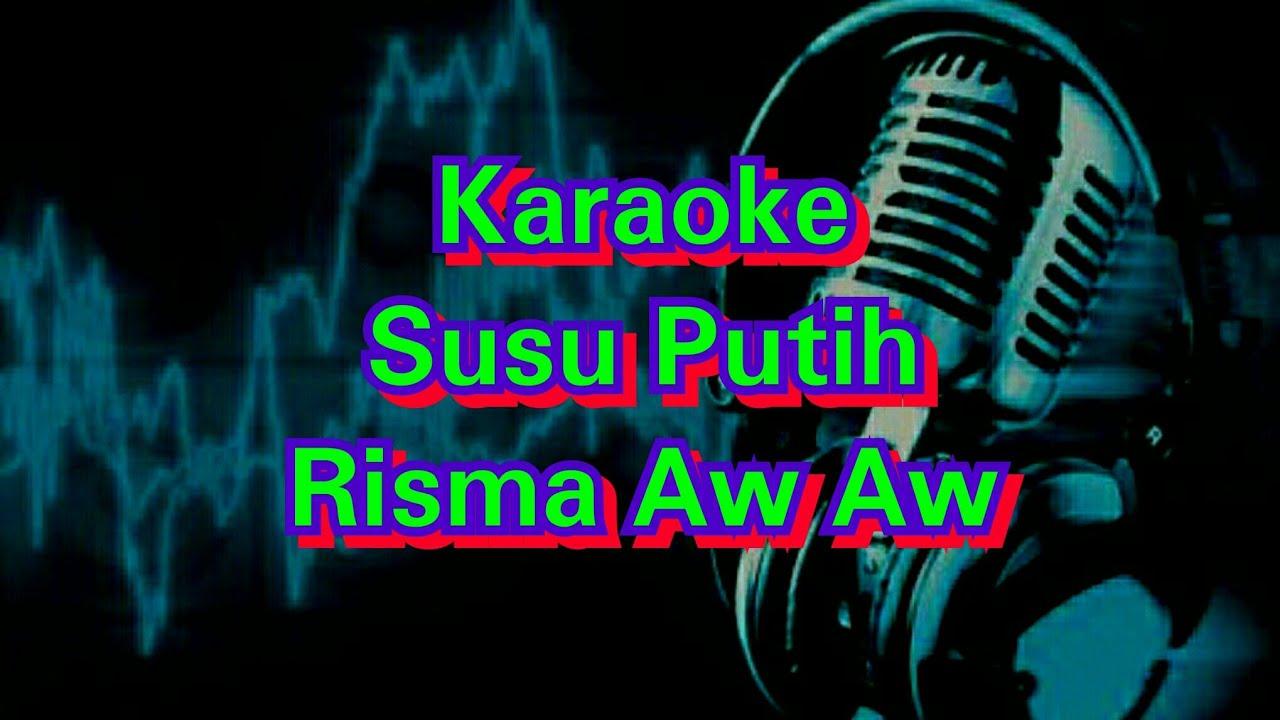 Lagu Karaoke | Susu Putih | Risma Aw Aw - YouTube