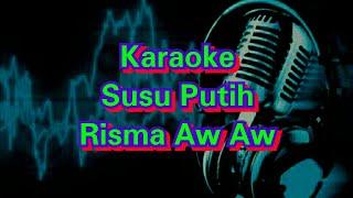 Lagu Karaoke | Susu Putih | Risma Aw Aw