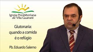 (EBD) Glutonaria: quando a comida é o refúgio | Pb. Eduardo Salerno