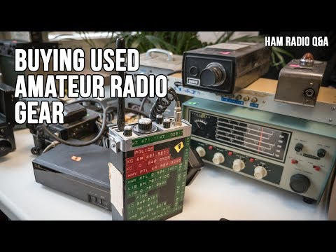 Buying Used Amateur Radio Equipment - Ham Radio Q&A