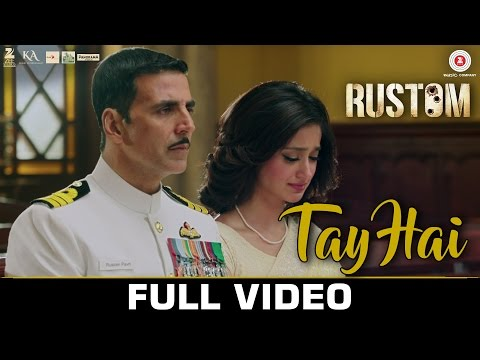 Mix - Tay Hai - Full Video | Rustom | Akshay Kumar & Ileana D'cruz | Ankit Tiwari
