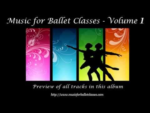 Music for Ballet Class Vol. 1 - Previews of all tracks