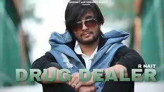 Drug Dealer Full Song   R Nait | Latest Punjabi Song 2019 | pendu maharaja