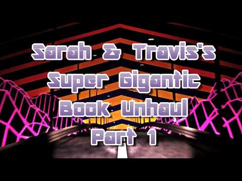 Sarah and Travis's ULTIMATE Book Unhaul (part 1)   TravisReadsBooks