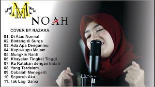 Kumpulan Lagu Noah Terbaik - Cover by Nazara