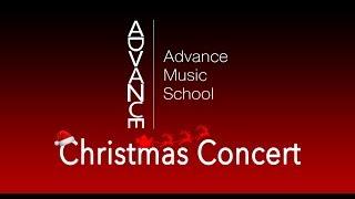 Advance Music School - Christmas Concert 2017