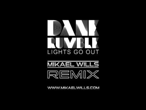 Dane Rumble   Lights Go Out Mikael Wills Remix Wesker