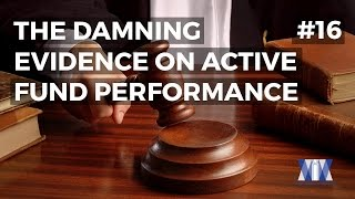 Show #16: The damning evidence on active fund performance