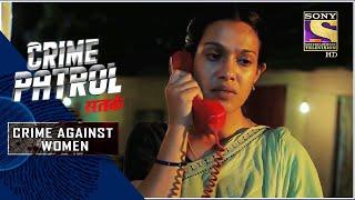 Crime Patrol   Infidelity Ruins Lives - Part -2   Crime Against Women   Full Episode