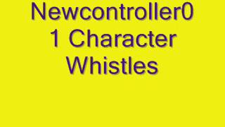 Newcontroller01 Character Whistles
