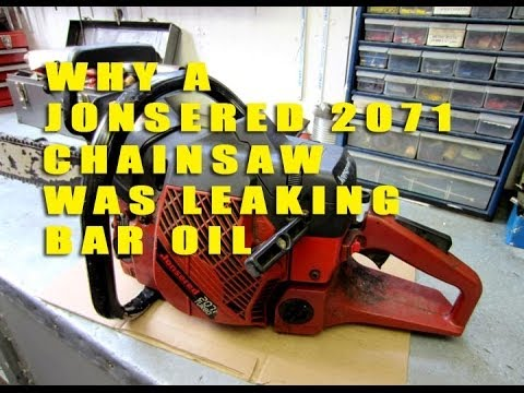 WHY A JONSERED 2071 Chainsaw Was Leaking Bar Oil