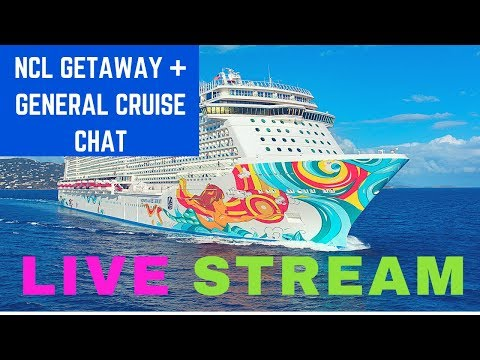 ((( REPLAY ))) LIVE : NCL Getaway + General Cruise Chat  ((( REPLAY ))) [Ep9]