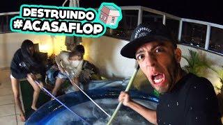 DESTRUINDO A MINHA CASA 3 #ACasaDosFlop