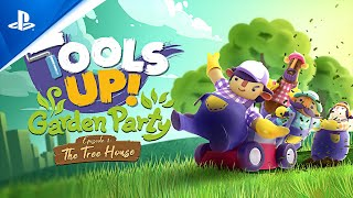 Tools Up! - Garden Party Episode 1: The Tree House Release Trailer | PS4