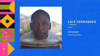 Loiá Fernandes - A missão