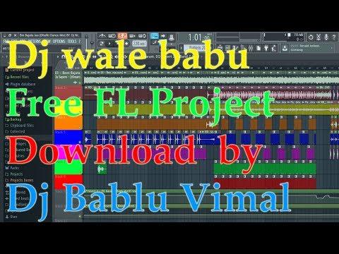 dj wale babu Free FL Project Download  by dj bablu vimal