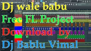 dj wale babu Free FL Project Download  by dj bablu vimal