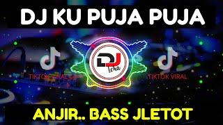 DJ KU PUJA PUJA TIK TOK VIRAL 2020 - REMIX TERBARU FULL BASS