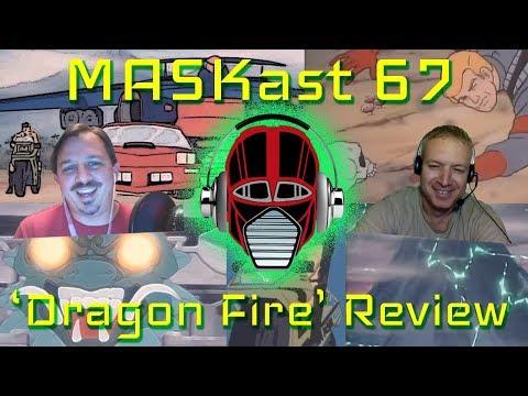 MASKast 67: Dragon Fire Review