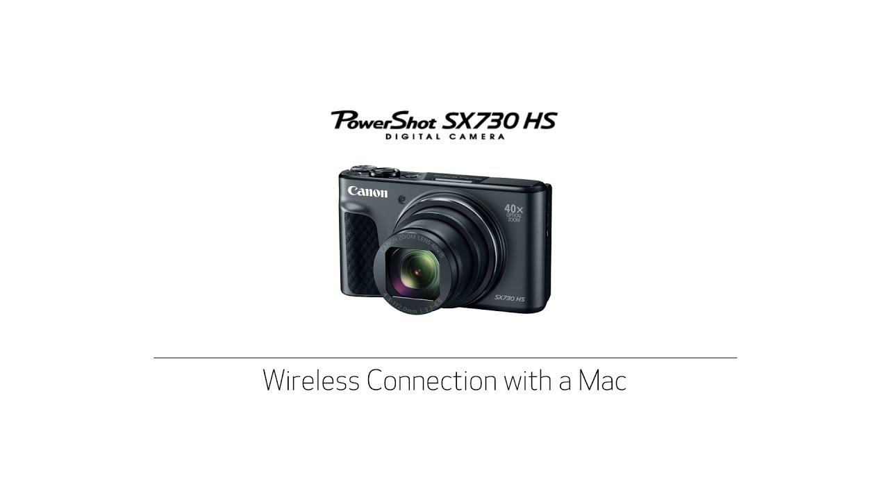 Canon PowerShot SX730 HS - Wireless Connection with a Mac