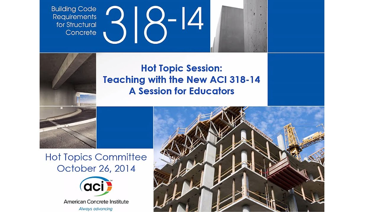 hot topic session teaching with the new aci 318 14 a session for rh youtube com Concrete Building Design American Concrete Institute Standard Key Ways