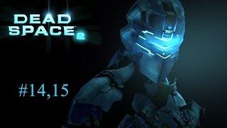 Прохождение Dead Space II - Глава 14,15: Доступ к Обелиску и новые угрозы, Это закончится здесь
