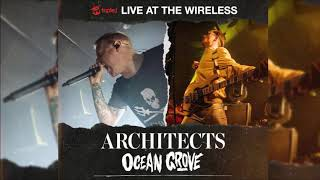 Architects & Ocean Grove - Live at the Wireless