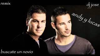 andy y lucas buscate un novio remix dj jose 2011.wmv