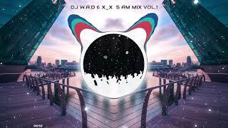 DJ W.A.D (와드) & X_X (투엑스)  5AM MIX Vol.1