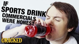 If Sports Drink Commercials Were Honest