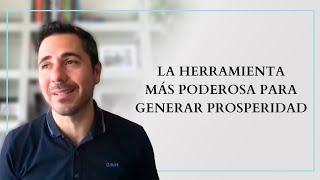 La herramienta poderosa para generar prosperidad | Enrique Delgadillo