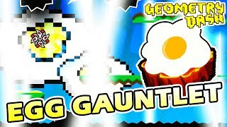 Geometry Dash MY FANMADE GAUNTLET ~ THE EGG GAUNTLET