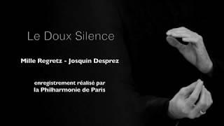 Le Doux Silence - Mille regretz - Josquin Desprez